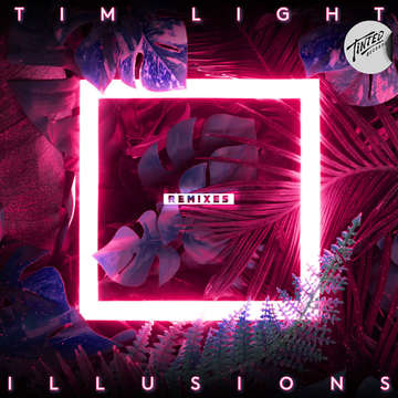 Illusions (Remixes) -  Tim Light