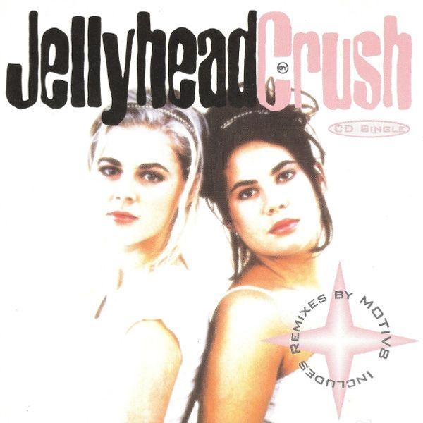 Jellyhead  -  Crush