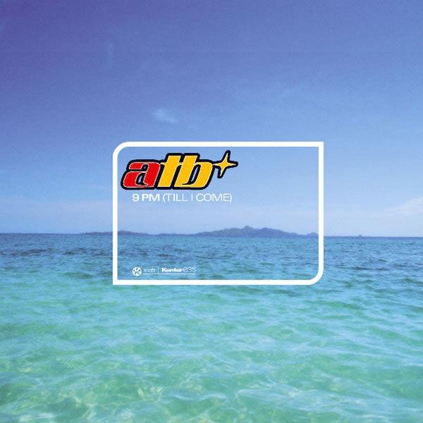 9pm (Till I Come) -  ATB