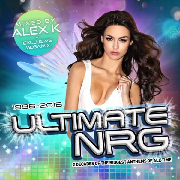 Ultimate NRG Best of 1996 - 2016 (Mixed By Alex K)