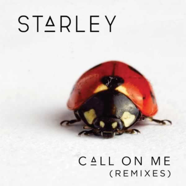 Call On Me (Remixes)  -  Starley