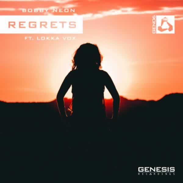 Regrets -  Bobby Neon feat. Lokka Vox