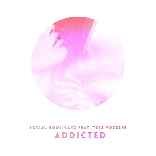 Addicted  -  Social Hooliganz feat. Tess Vockler