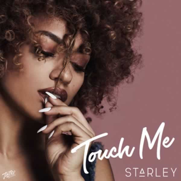 Touch Me  -  Starley