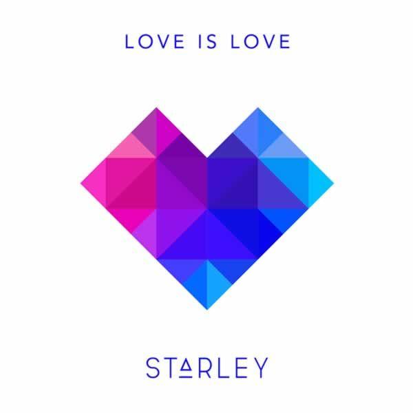Love Is Love  -  Starley