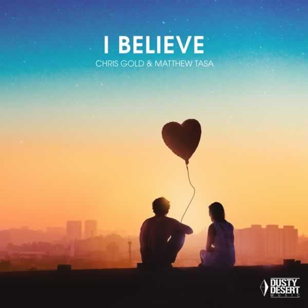 I Believe -  Chris Gold & Matthew Tasa