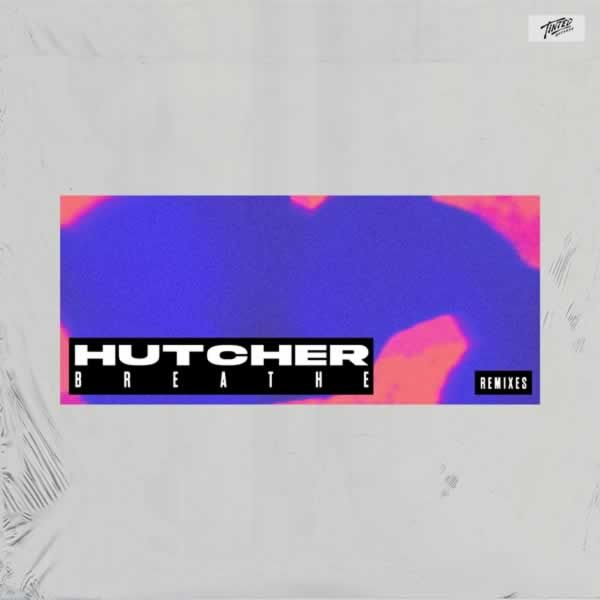 Breathe (Remixes) -  Hutcher