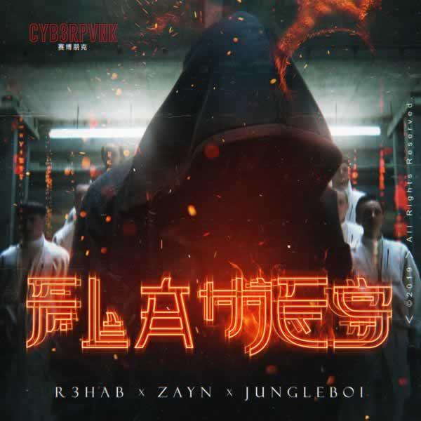 Flames  -  R3HAB x ZAYN x jungleboi