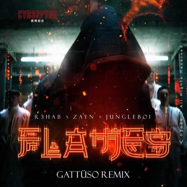 Flames (GATTÜSO Remix) -  R3HAB  x Zayn feat. Jungleboi