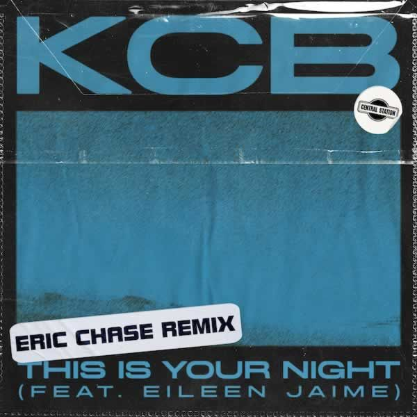This Is Your Night (Eric Chase Remix)  -  KCB feat. Eileen Jamie