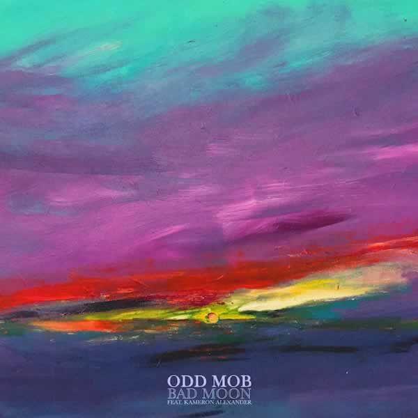Bad Moon  -  Odd Mob feat. Kameron Alexander