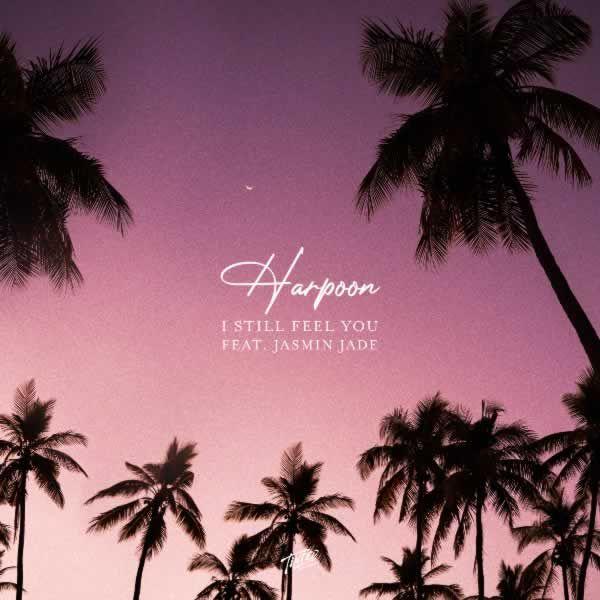 I Still Feel You -  Harpoon feat. Jasmin Jade