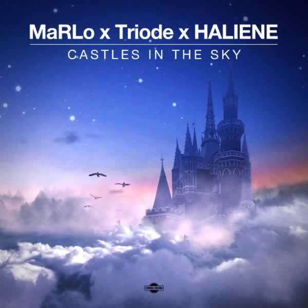 Castles in the Sky -  MaRLo & Triode & HALIENE
