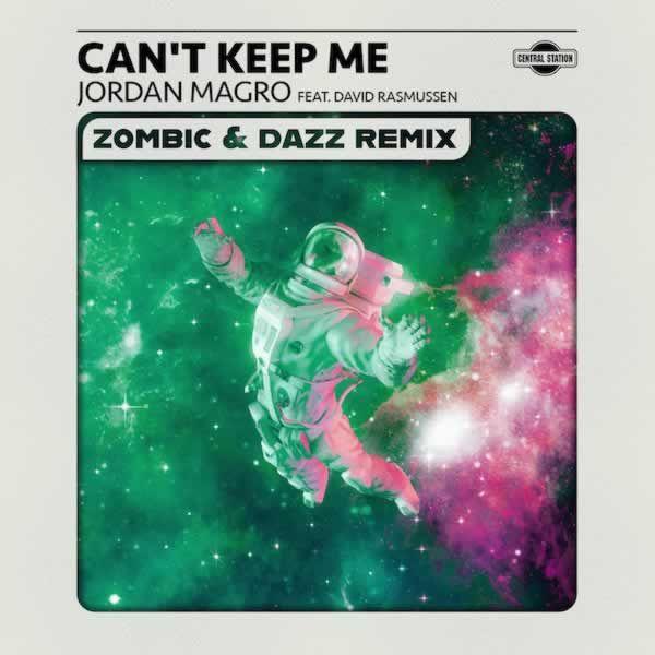 Can't Keep Me (Zombic & Dazz Remix) -  Jordan Magro feat. David Rasmussen