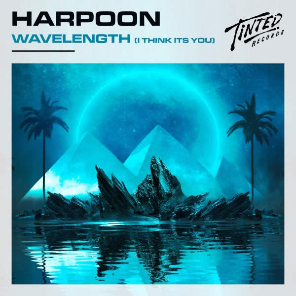 Wavelength (I Think It's You) -  Harpoon
