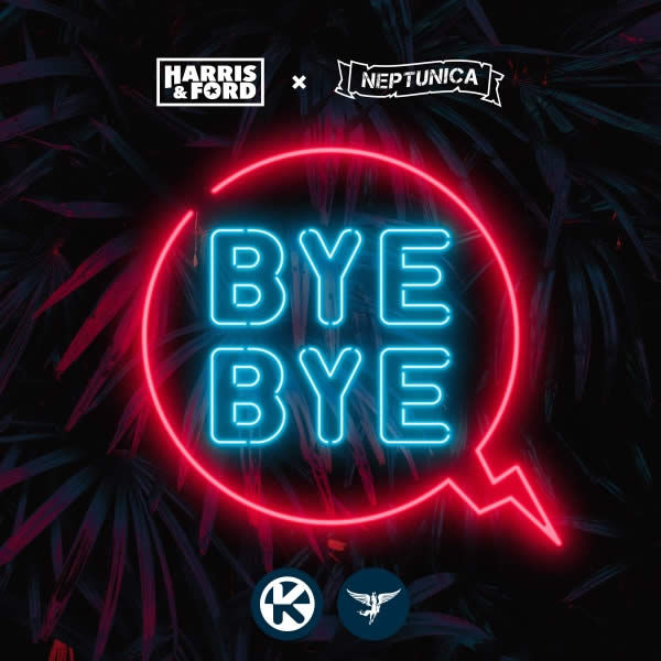 Bye Bye -  Harris & Ford & Neptunica