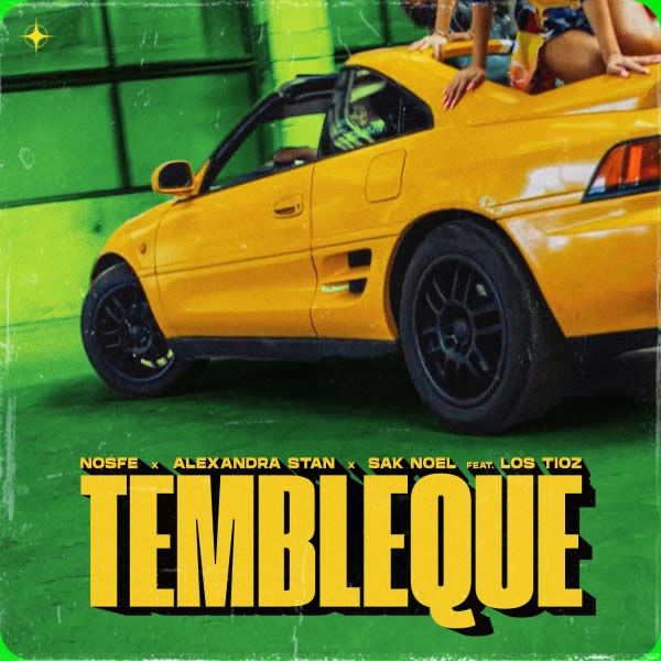 Temlbleque -  NOSFE x Alexandra Stan x Sak Noel  feat. Los Tioz