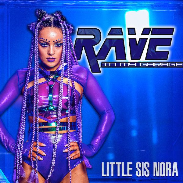 Rave In My Garage -  Little Sis Nora
