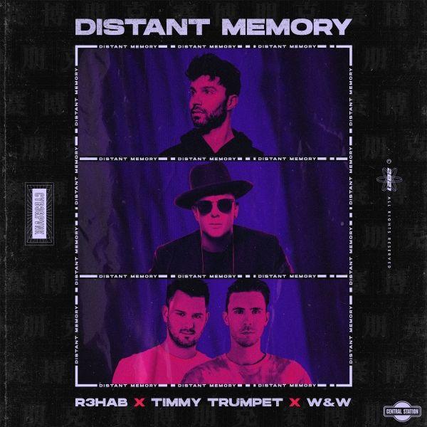 Distant Memory  -  R3HAB, Timmy Trumpet, W&W