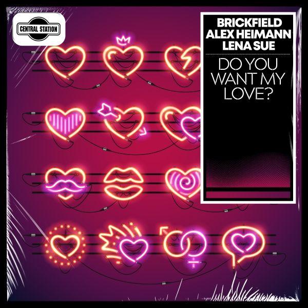 Do You Want My Love -  Brickfield & Alex Heiman & Lena Sue