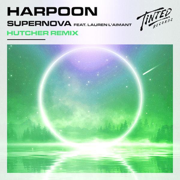 Supernova feat. Lauren L'aimant (Hutcher Remix) -  Harpoon