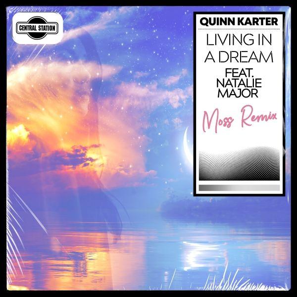 Living In A Dream [Moss Remix] -  Quinn Karter feat. Natalie-Major