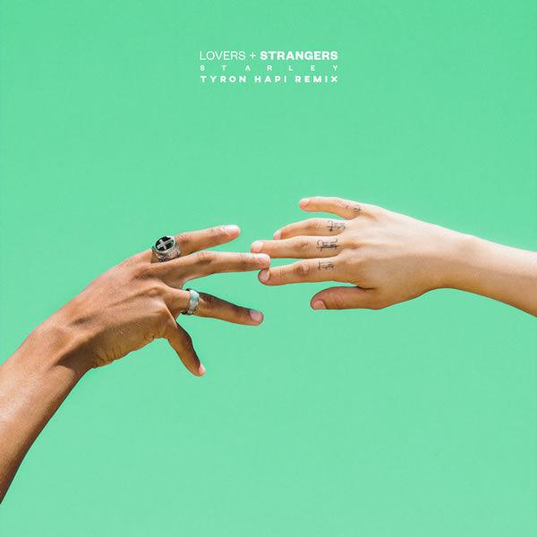 Lovers + Strangers (Tyron Hapi remix) -  Starley