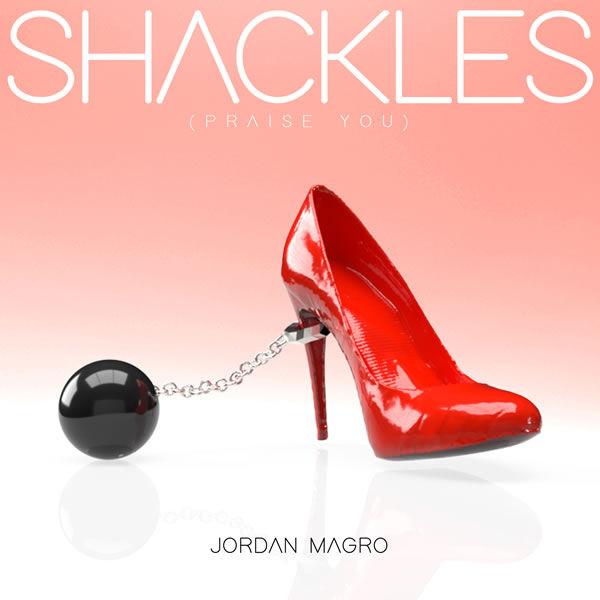 Shackles (Praise You) -  Jordan Magro