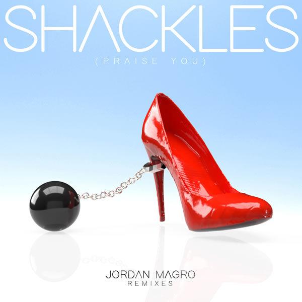 Shackles (Praise You) [Remixes] -  Jordan Magro
