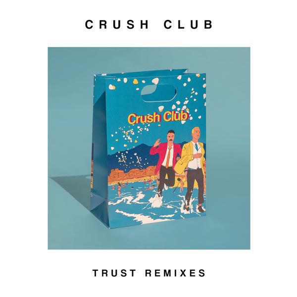 Trust (Remixes) -  Crush Club