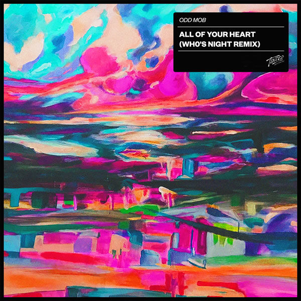 All of Your Heart (Who's Night Remix) -  Odd Mob