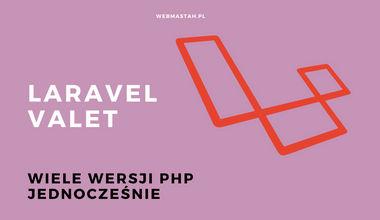 Laravel Valet i wiele wersji PHP jednocześnie