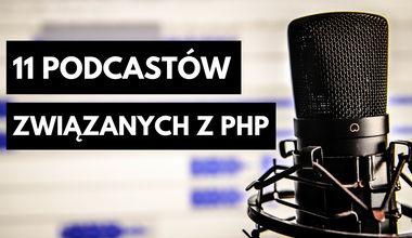 11 Podcastów związanych z PHP