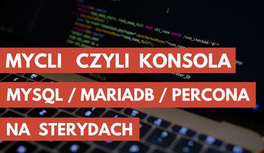 MyCLI czyli konsola MySQL / MariaDB / Percona na sterydach