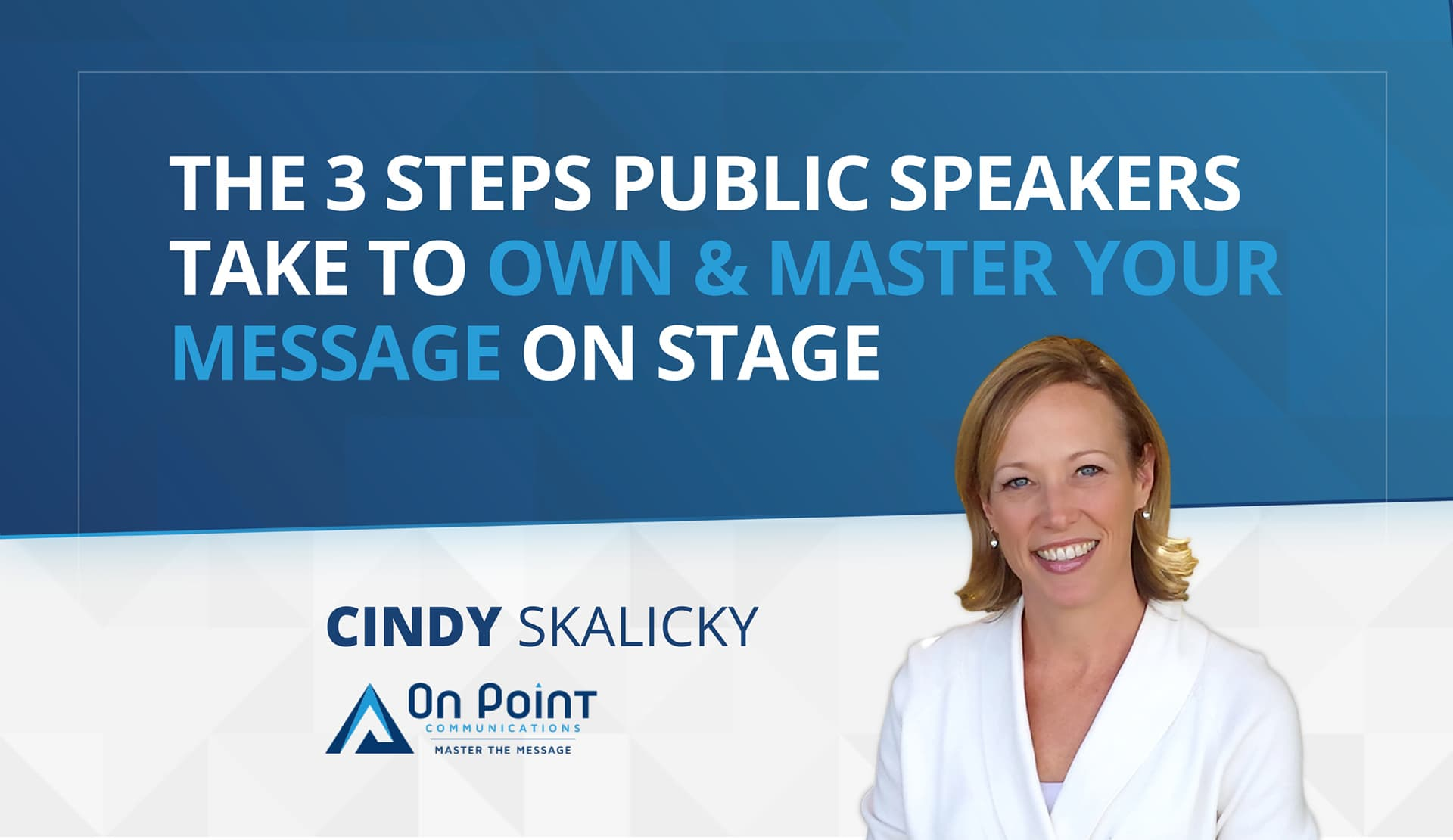 The 3 steps public speakers take to own & master your message on stage