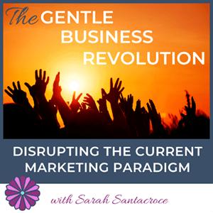 Gentle Business Revolution with Sarah Santacroce