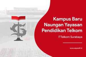 kampus-baru-naungan-yayasan-pendidikan-telkom-it-telkom-surabaya-saya-nafi-id