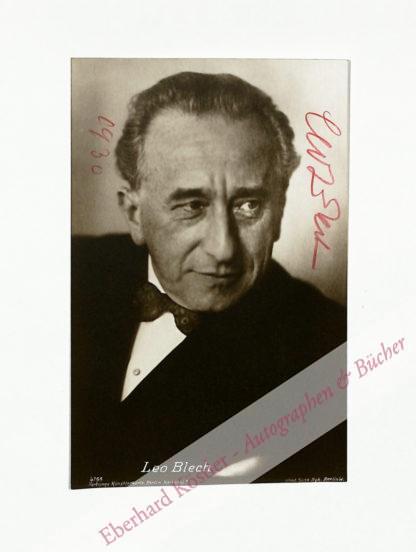 Blech, Leo, Dirigent und Komponist (1871-1958).