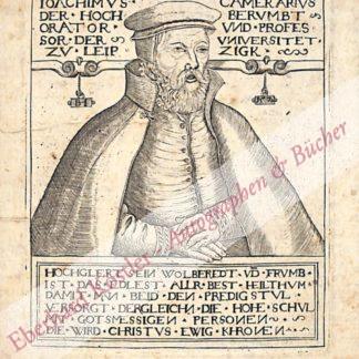 Camerarius, Joachim d. Ä.,, Universalgelehrter und Dichter (1500-1574).
