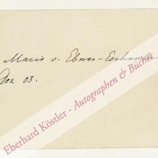 Ebner-Eschenbach, Marie von, Schriftstellerin (1830-1916).