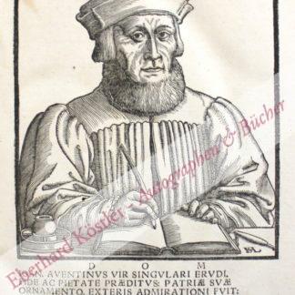 Aventinus, Johannes (d. i. Johannes Thurmair aus Abensberg), Historiker (1477-1534).