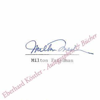 Friedman, Milton, Wirtschaftswissenschaftler und Nobelpreisträger (1912-2006).