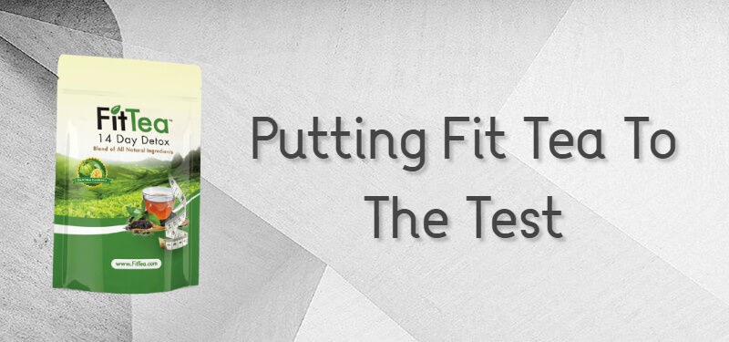 Putting Fit Tea to the test