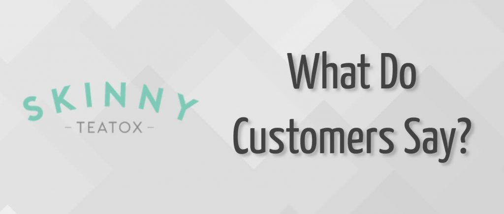 What do Skinny Teatox customers say?