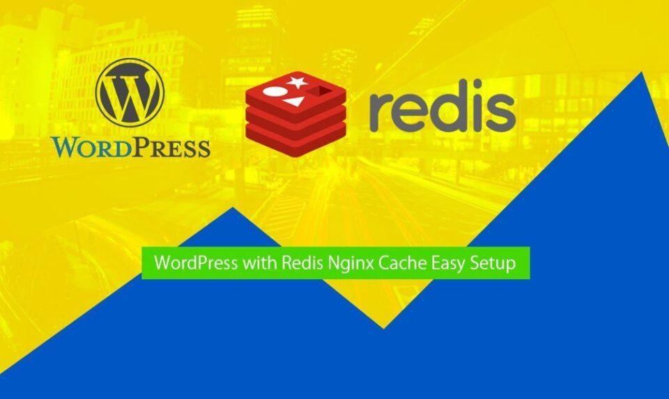WordPress with Redis Nginx Cache Easy Setup