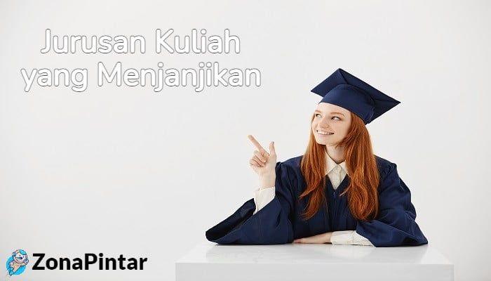 Jurusan Kuliah yang Menjanjikan