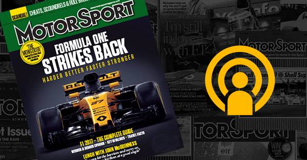 The Motor Sport issue preview podcast – April 2017
