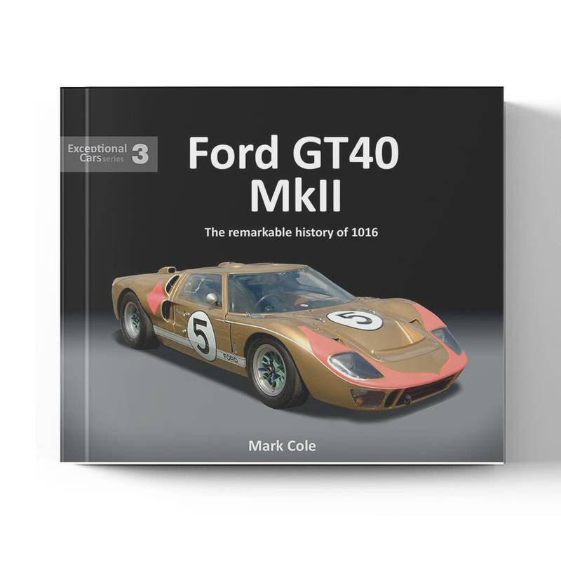Product image for Ford GT40 Mark II: The remarkable history of 1016   Mark Cole   Book   Hardback