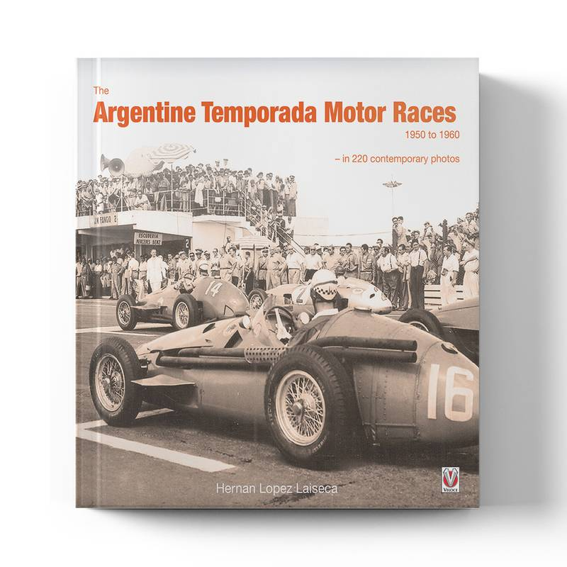 Product image for The Argentine Temporada Motor Races: 1950 to 1960   Hernan Lopez Laiseca   Book   Hardback