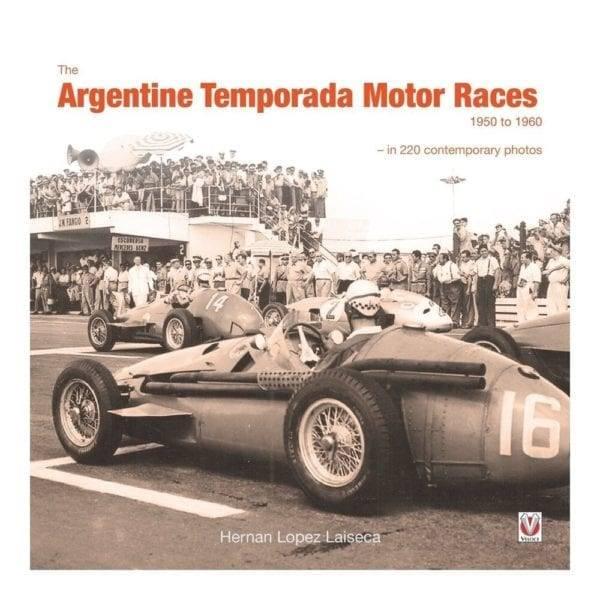 The Argentine Temporada Motor Races 1950 to 1960